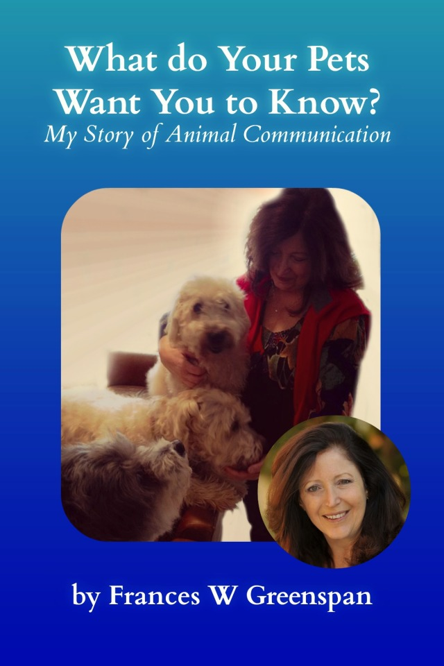 My Story of Animal Communication by Frances W. Greenspan